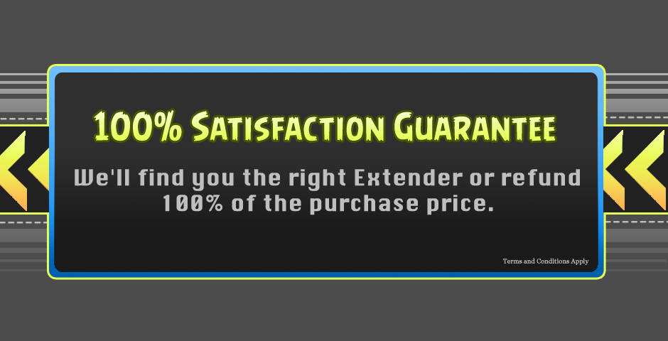 If you're not satisfied with your extender, we'll refund you.